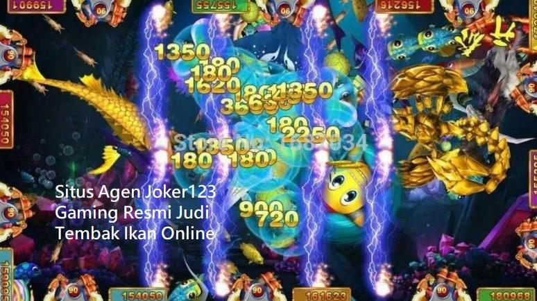 Situs Agen Joker123 Gaming Resmi Judi Tembak Ikan Online