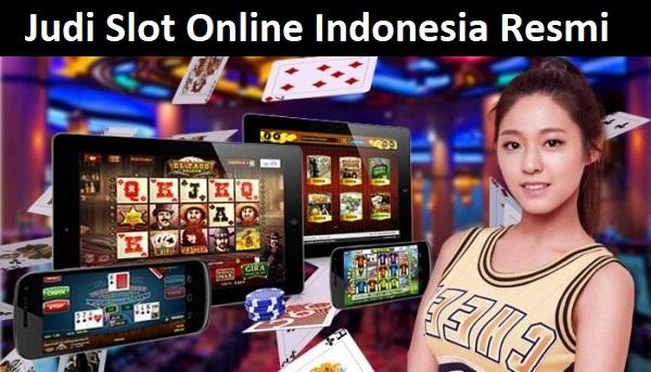 Judi Slot Online Indonesia Resmi