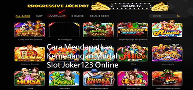 Cara Mendapatkan Kemenangan Mudah Slot Joker123 Online